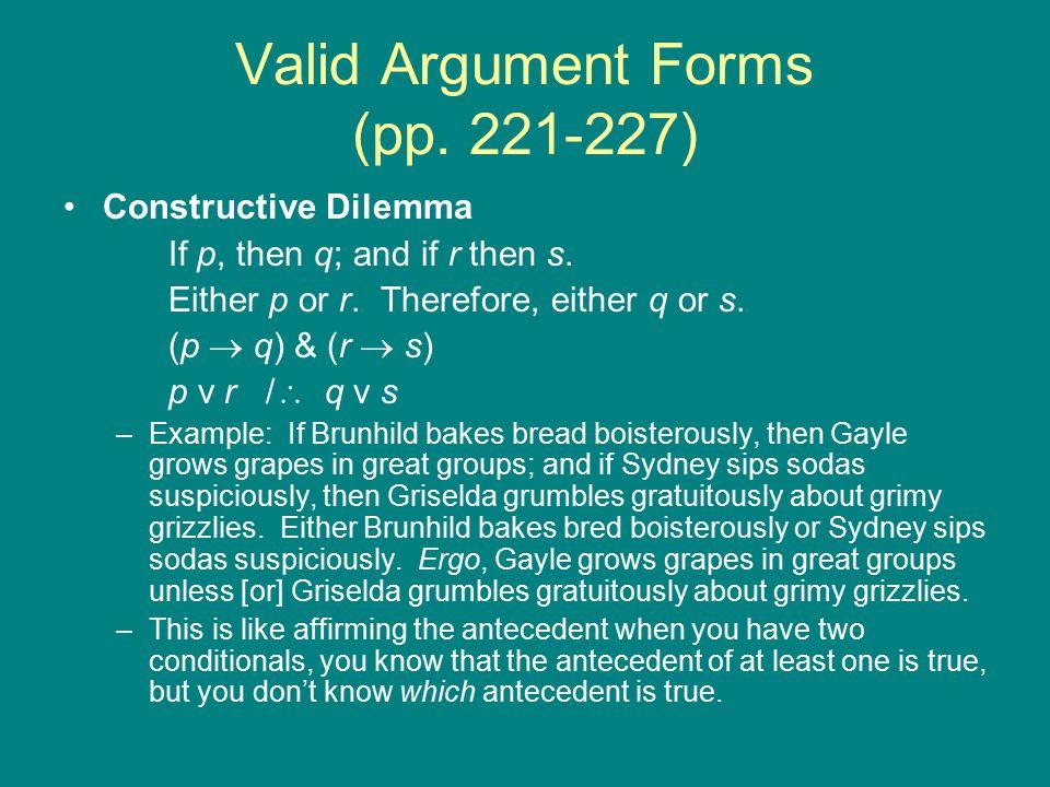 Valid Argument Forms (pp.221-227) Destructive Dilemma If p, then q; and if r then s.