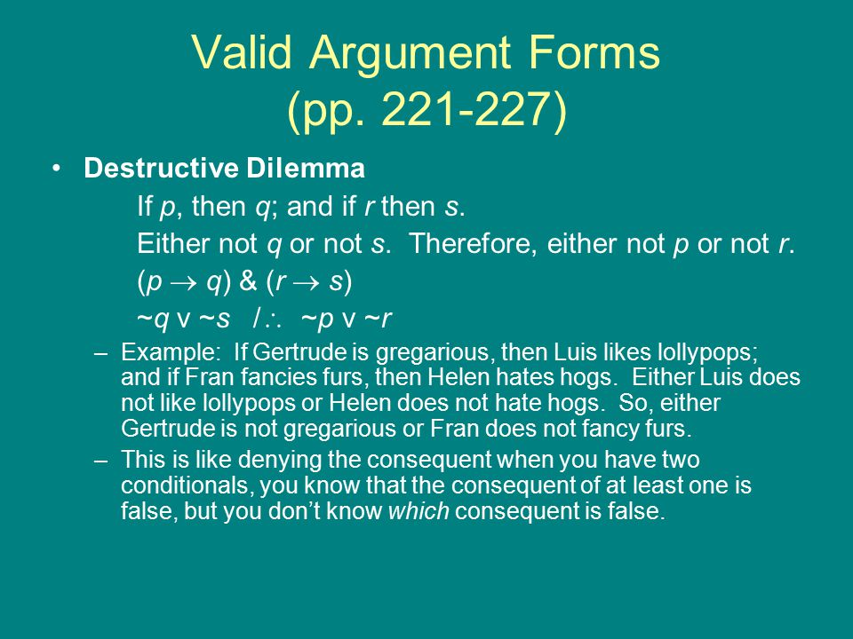 Invalid Forms (pp.227-229) Affirming the Consequent If p, then q.