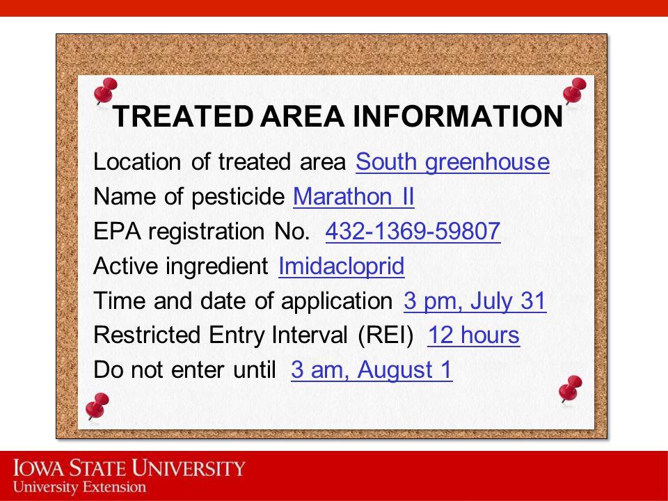 TREATED AREA INFORMATION Location of treated area South greenhouse Name of pesticide Marathon II EPA registration No.