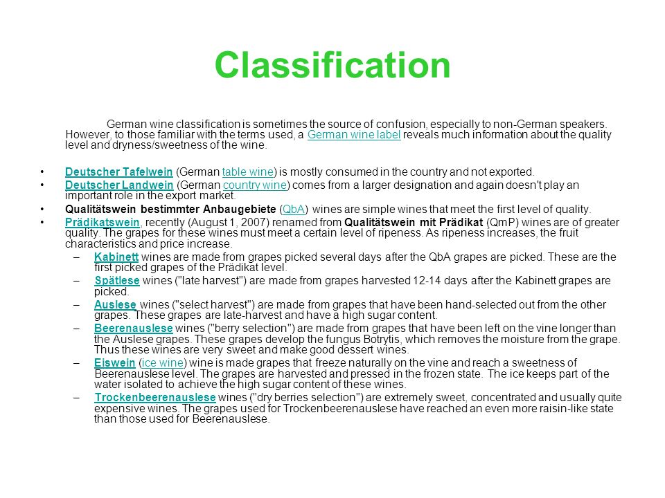 Classification German wine classification is sometimes the source of confusion, especially to non-German speakers.