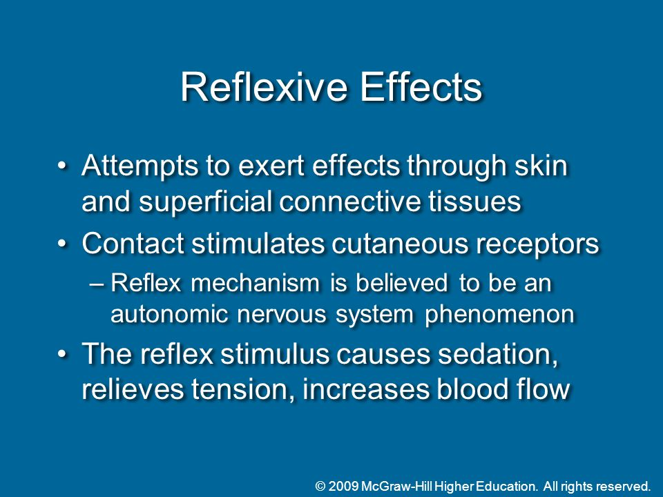 © 2009 McGraw-Hill Higher Education. All rights reserved. Reflexive Effects Attempts to exert effects through skin and superficial connective tissues