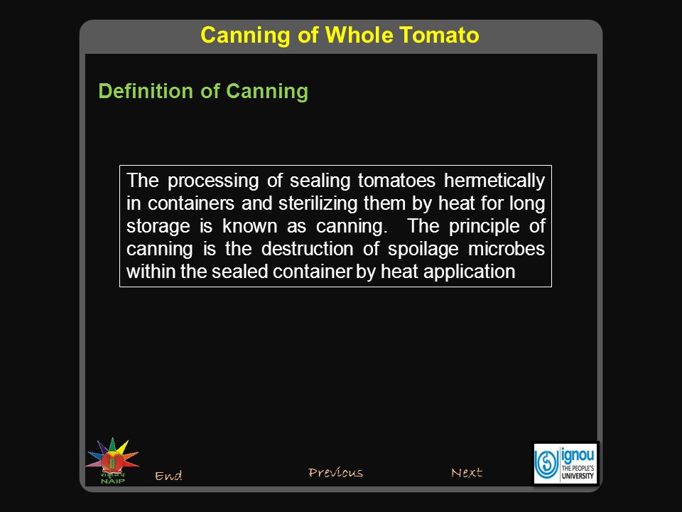 Preparation of Tomatoes for Canning Next End Previous Peeled tomatoes are canned and even size whole tomatoes are preferred.