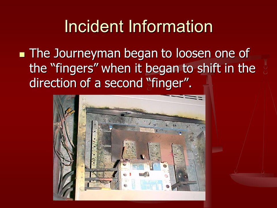 Incident Information The Journeyman began to loosen one of the fingers when it began to shift in the direction of a second finger .