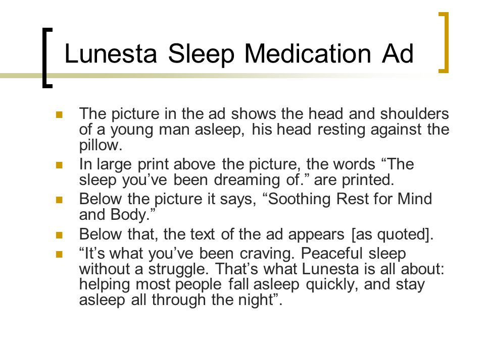 Lunesta Sleep Medication Ad The picture in the ad shows the head and shoulders of a young man asleep, his head resting against the pillow.