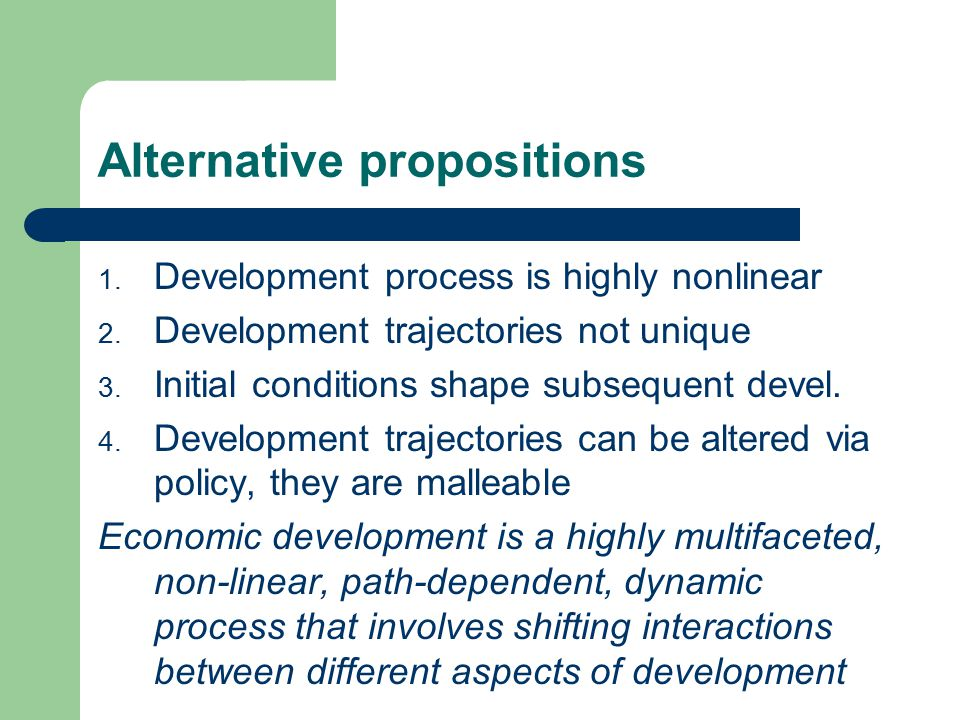 Alternative propositions 1. Development process is highly nonlinear 2.