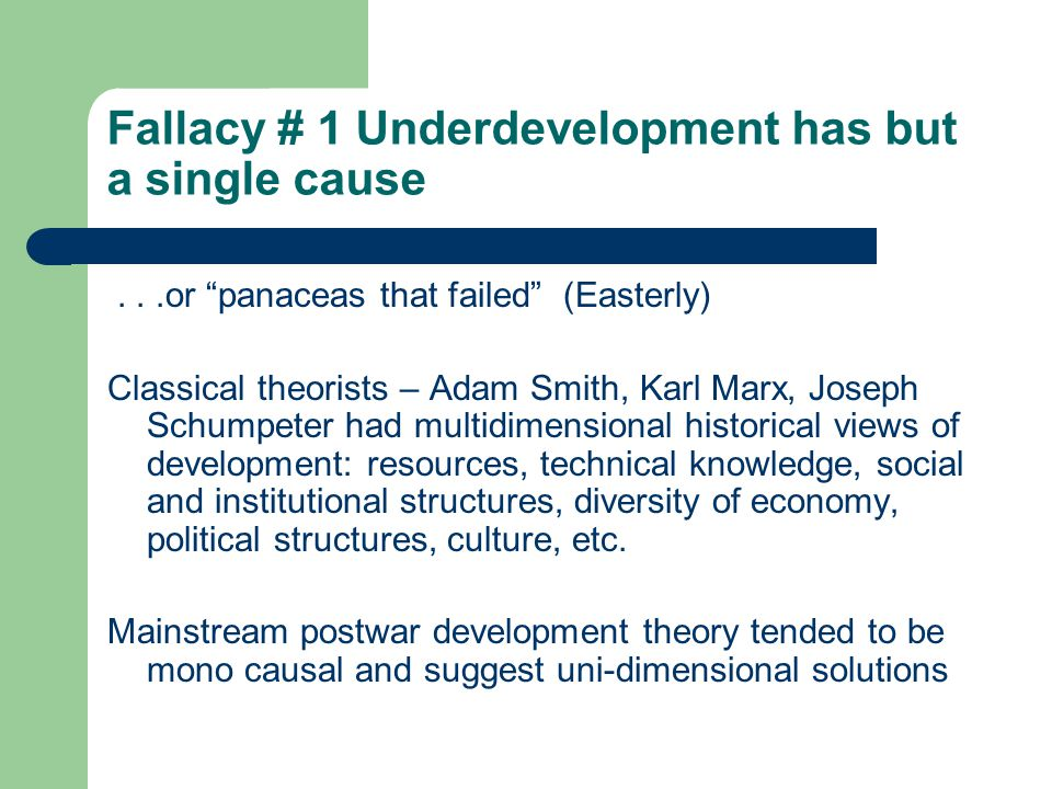 X-factor as the magic bullet Underdevelopment is due to constraint X; if loosen X, then development will be inevitable result.