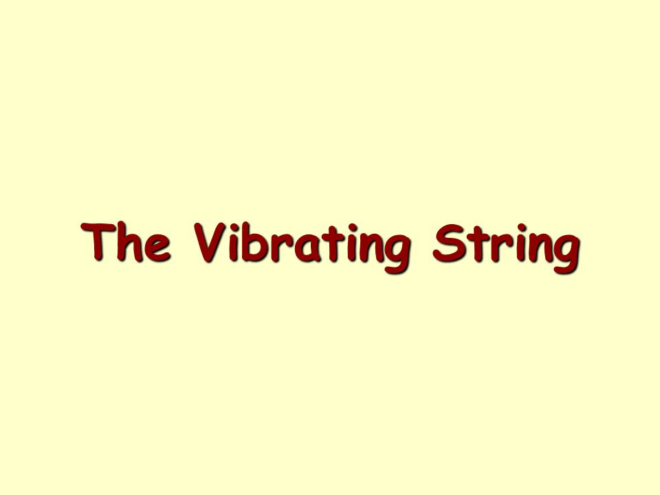The Vibrating String