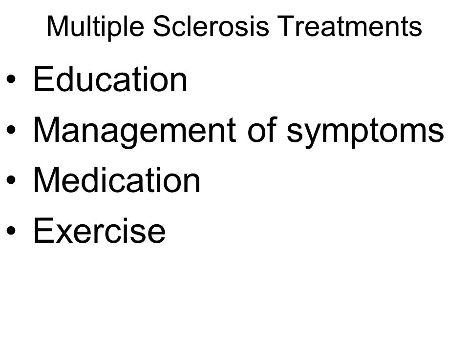 Multiple Sclerosis Exercise Guidelines Acquire medical clearance Exercise testing should be done under medical supervision Heart rate and blood pressure must be monitored throughout the exercise program, and intensity might need to be decreased.
