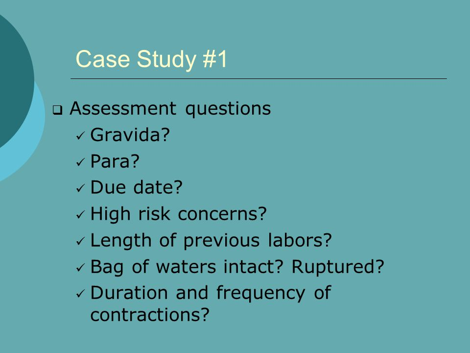 Case Study #1  Assessment questions Gravida.Para.