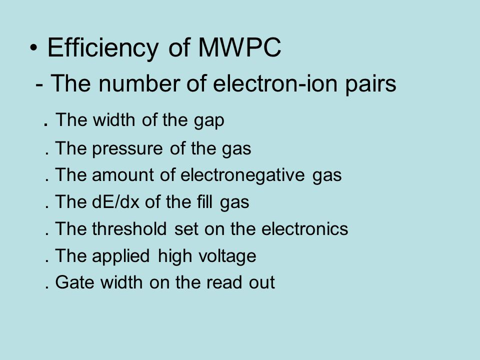 Efficiency of MWPC - The number of electron-ion pairs.
