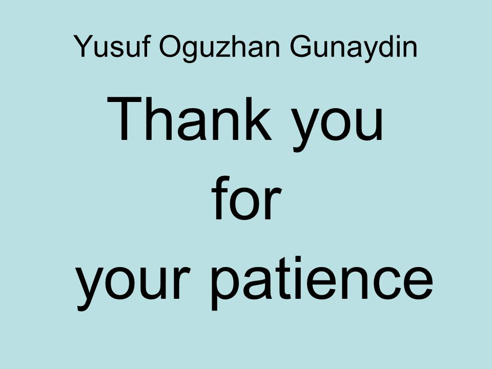 Yusuf Oguzhan Gunaydin Thank you for your patience