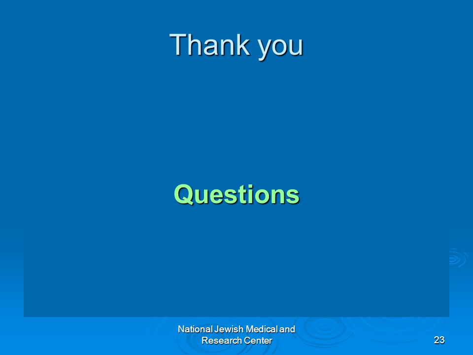 National Jewish Medical and Research Center23 Thank you Questions
