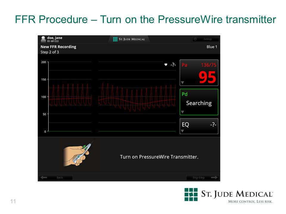 FFR Procedure – Turn on the PressureWire transmitter 11