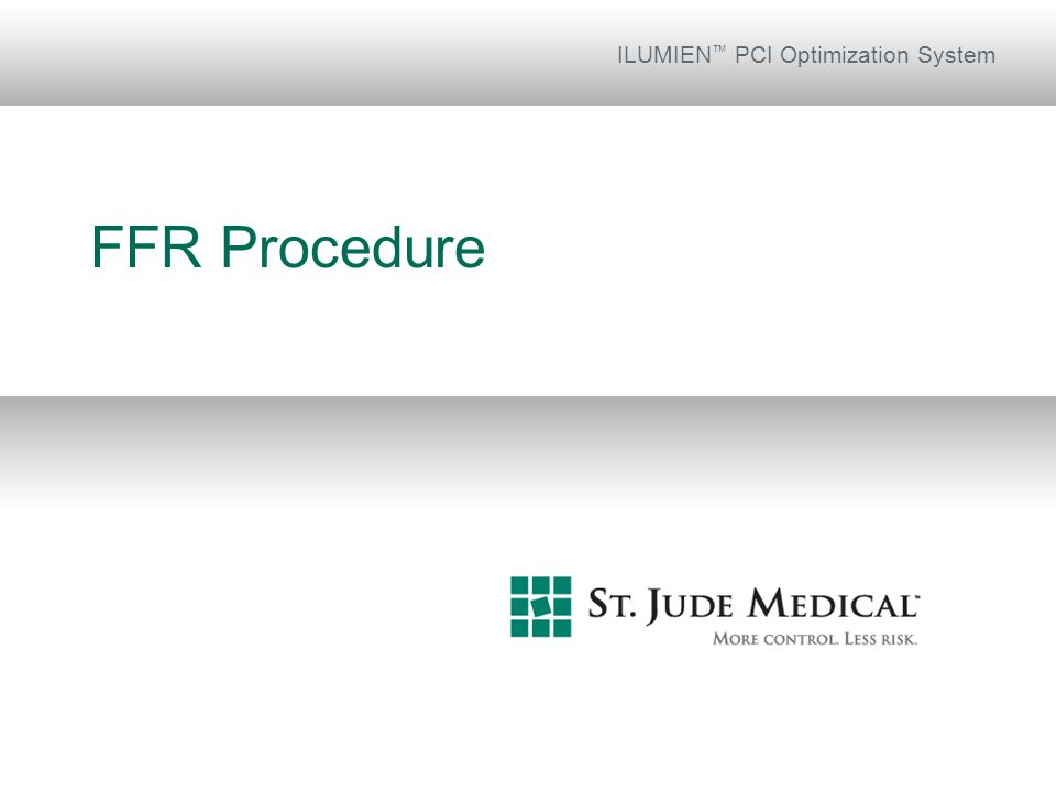 FFR Procedure ILUMIEN ™ PCI Optimization System