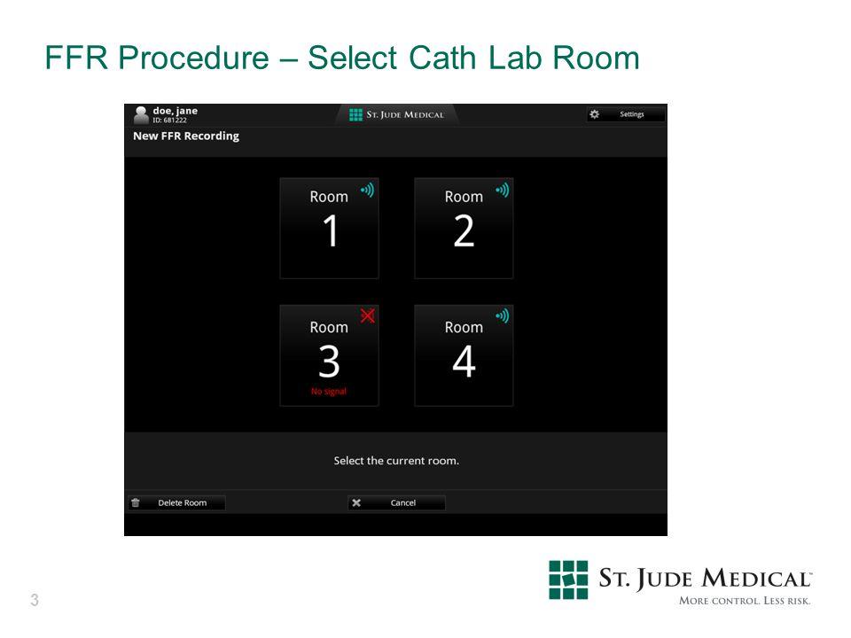 FFR Procedure – Select Cath Lab Room 3