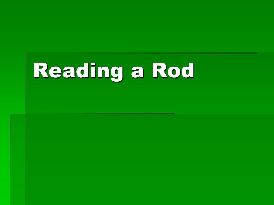 Reading a Rod