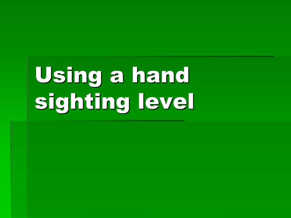 Using a hand sighting level