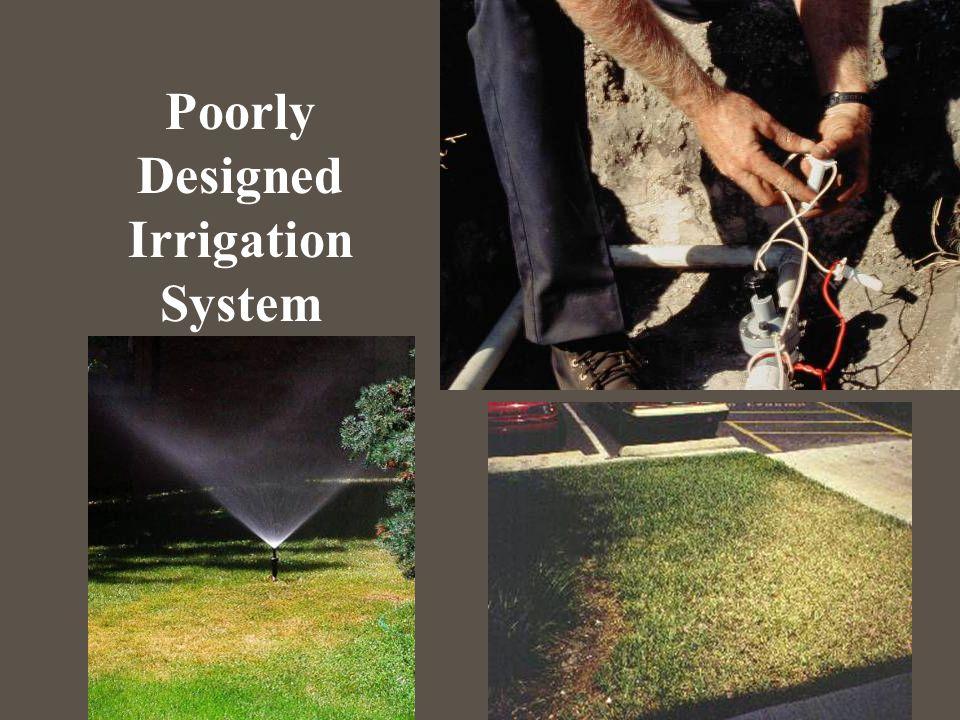 Poorly Designed Irrigation System