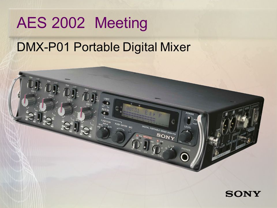 AES 2002 Meeting DMX-P01 Portable Digital Mixer  4 Mic/Line Inputs for ENG/EFP and Location Production  Offers Digital Signal Processing 24bit 48kHz/96kHz AD and DA conversion 32bit internal processing  Digital Input limiter and output compressor / limiter.