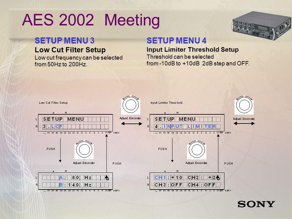 SETUP MENU 5,6 Output Compressor / Limiter Setup Full function comp/limiter.