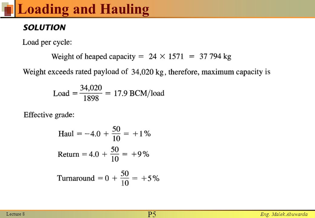Eng. Malek Abuwarda Loading and Hauling Lecture 8 P5P5