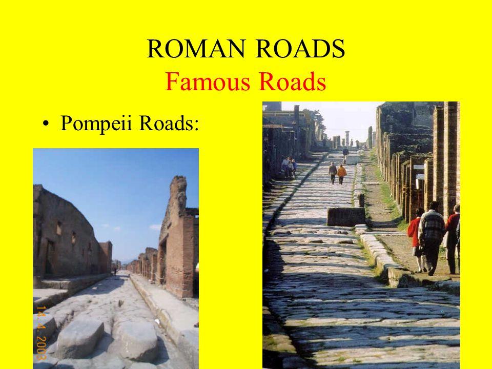 ROMAN ROADS Famous Roads Pompeii Roads: