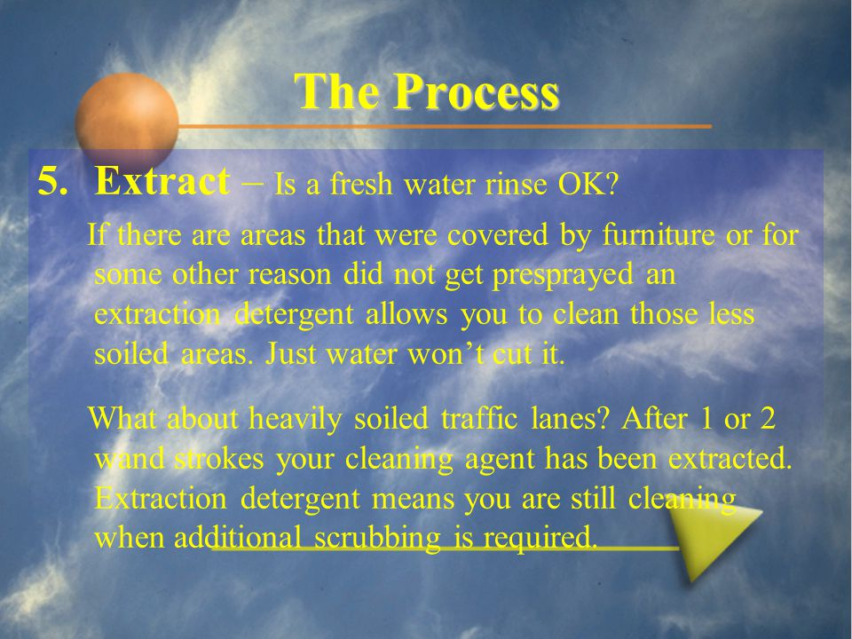 The Process 5.Extract – Is a fresh water rinse OK.