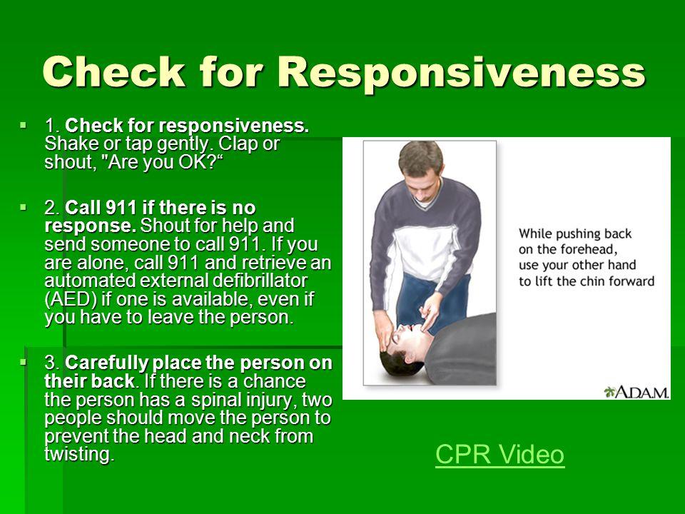 Check for Responsiveness  1. Check for responsiveness.