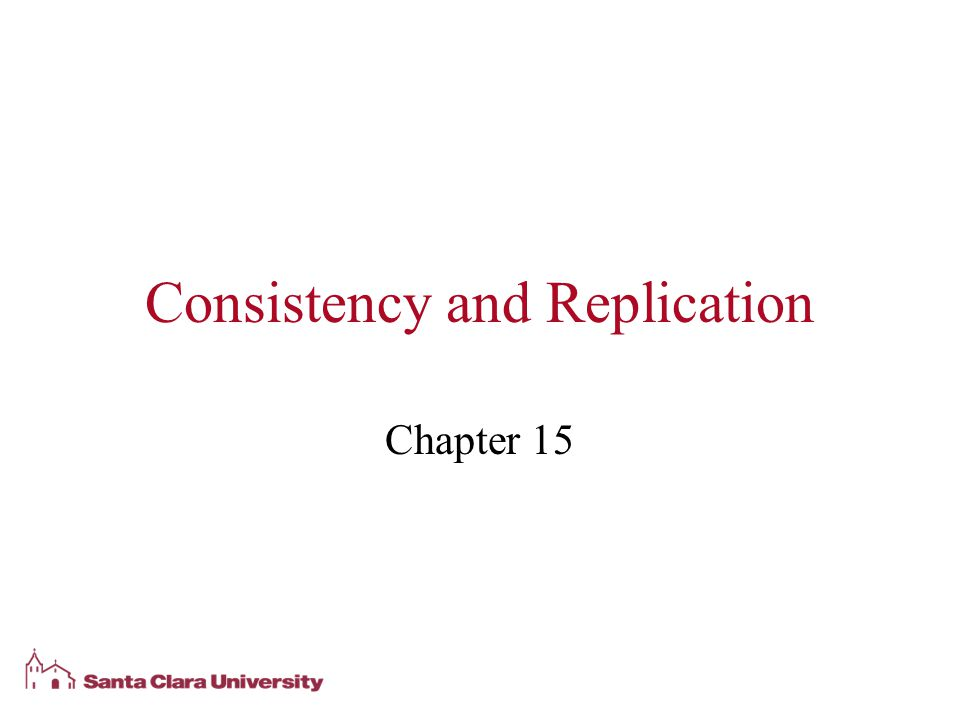 Consistency and Replication Chapter 15