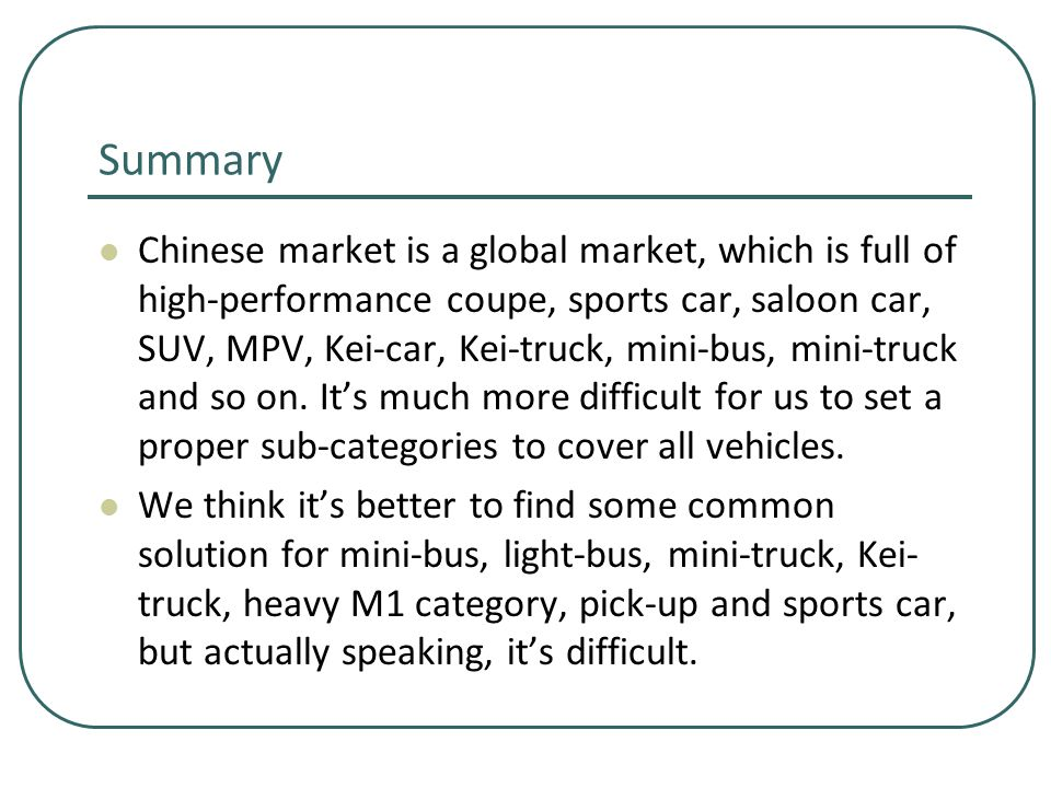 Summary Chinese market is a global market, which is full of high-performance coupe, sports car, saloon car, SUV, MPV, Kei-car, Kei-truck, mini-bus, mini-truck and so on.
