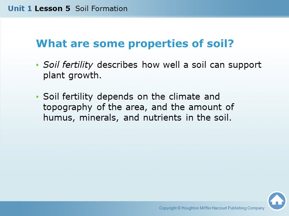 What are some properties of soil? Soil fertility describes how well a soil can support plant growth. Soil fertility depends on the climate and topogra
