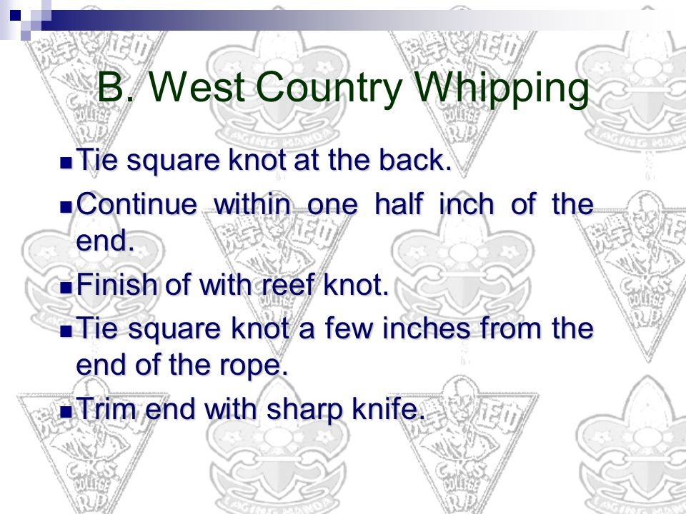 B. West Country Whipping Tie square knot at the back.