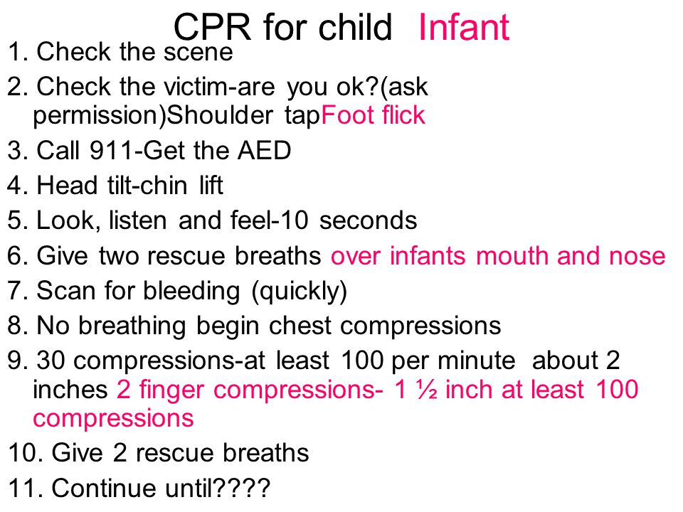 CPR for child Infant 1. Check the scene 2.