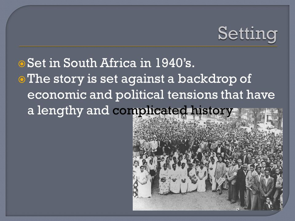  Set in South Africa in 1940's.