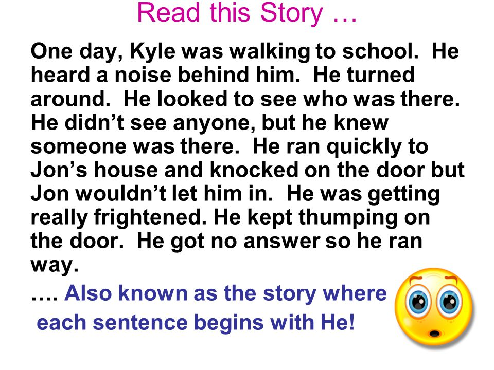 Read this Story … One day, Kyle was walking to school.