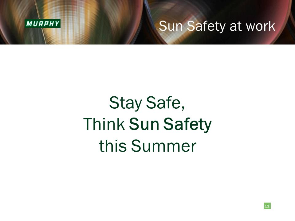 11 Sun Safety at work Stay Safe, Think Sun Safety this Summer
