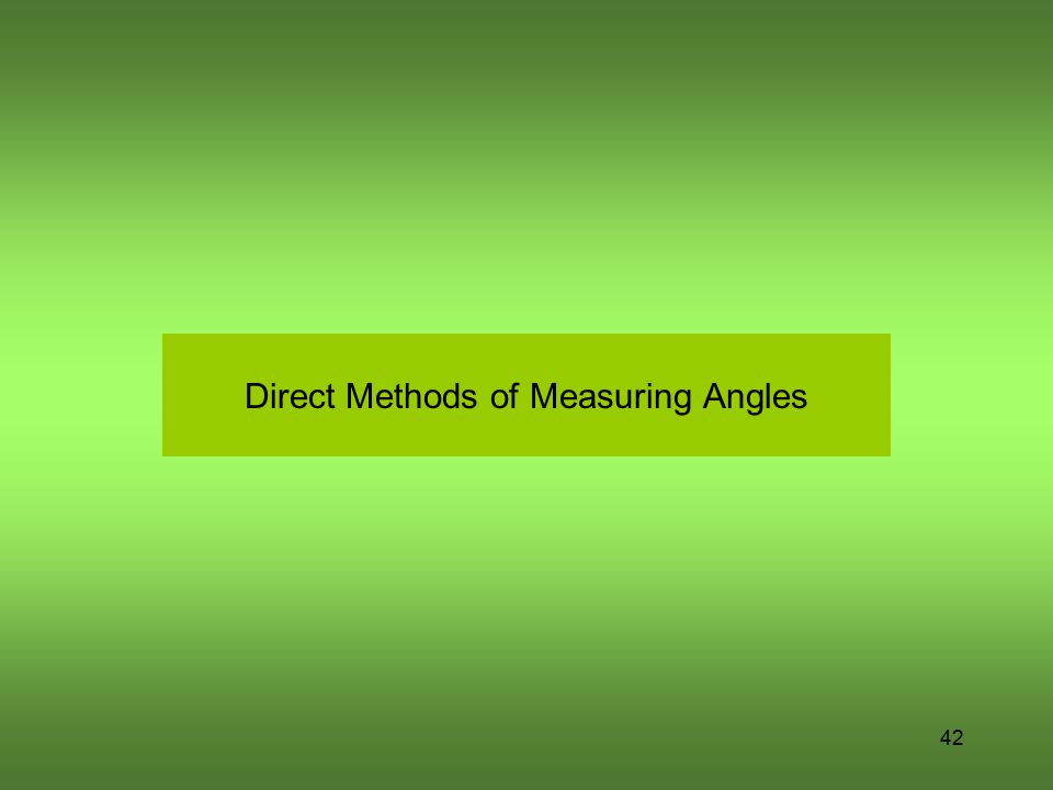 42 Direct Methods of Measuring Angles