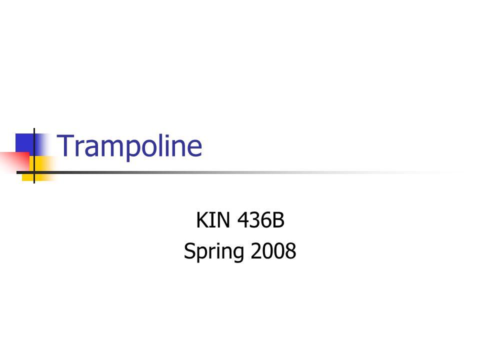 Trampoline KIN 436B Spring 2008