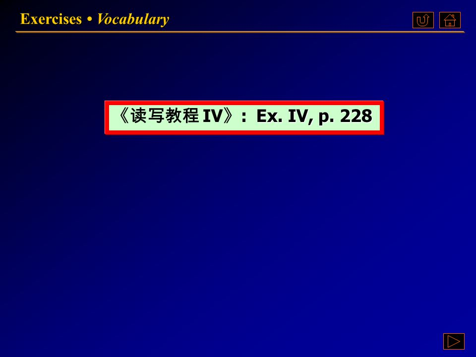 Exercises Vocabulary VocabularyVocabulary  EX. IV EX. IV EX. IV  EX. V EX. V EX. V
