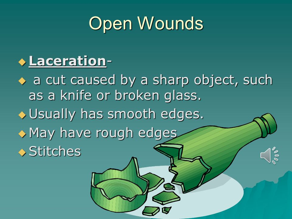 Types of Injuries  Open Wounds  Abrasion- occurs when the skin is scraped against a hard surface.