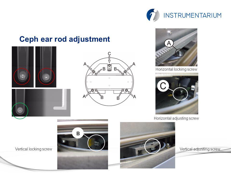 Ceph ear rod adjustment Vertical locking screw B Vertical adjusting screw Horizontal adjusting screw Horizontal locking screw