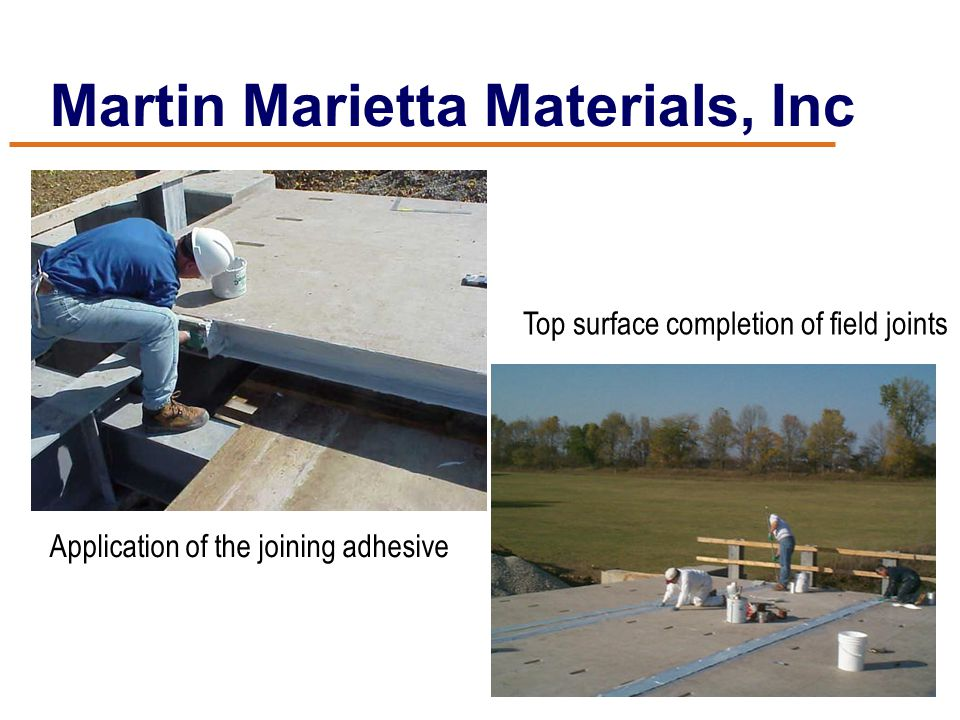 Application of the joining adhesive Top surface completion of field joints Martin Marietta Materials, Inc