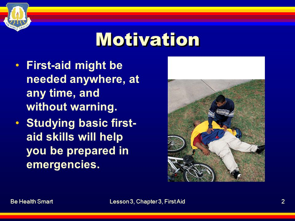 Be Health SmartLesson 3, Chapter 3, First Aid13 What are common emergencies.