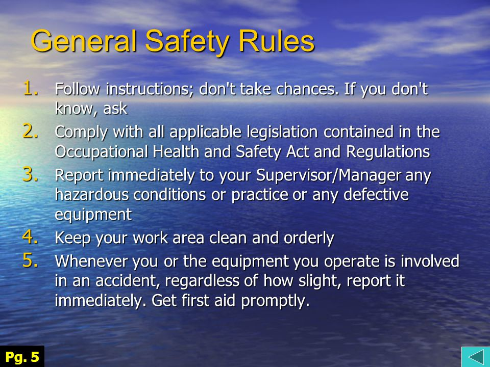 General Safety Rules 1. Follow instructions; don t take chances.