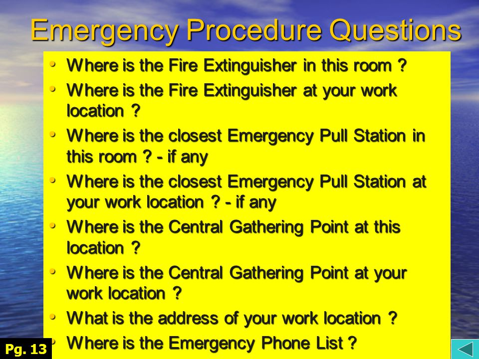 Emergency Procedure Questions Where is the Fire Extinguisher in this room .