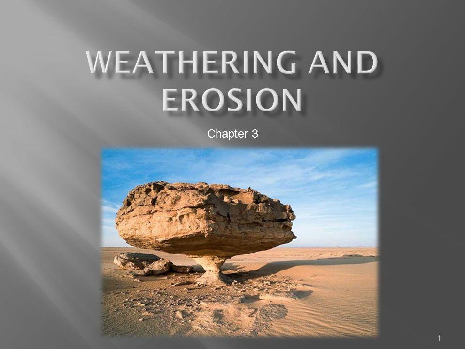  Water weathers rock by dissolving it. 22