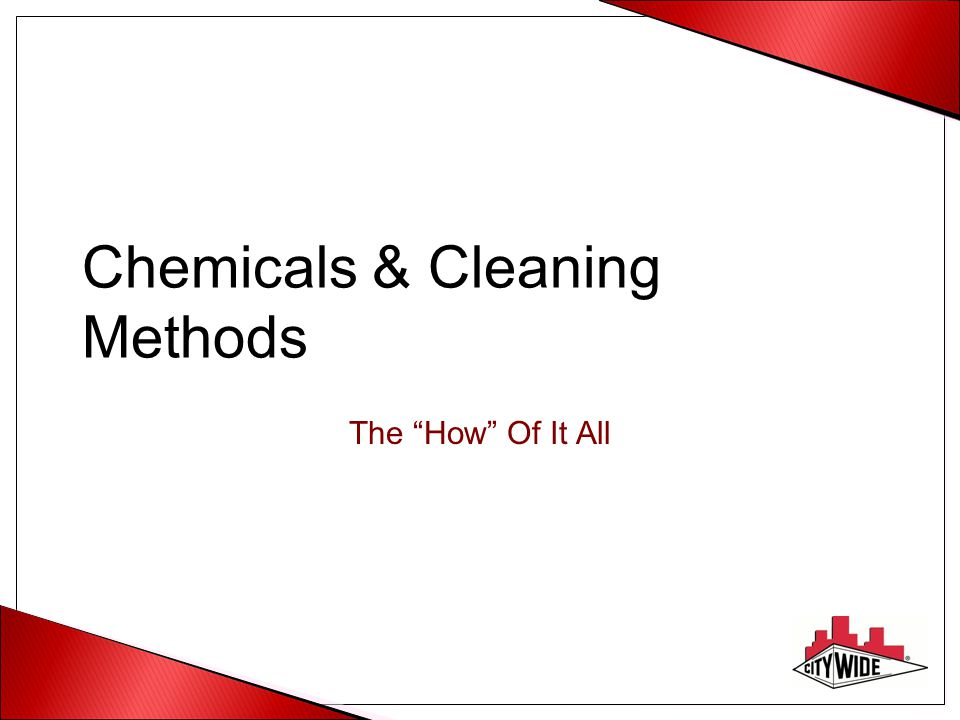 "Chemicals & Cleaning Methods The ""How"" Of It All"