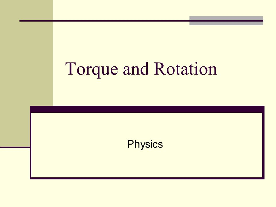 Torque and Rotation Physics