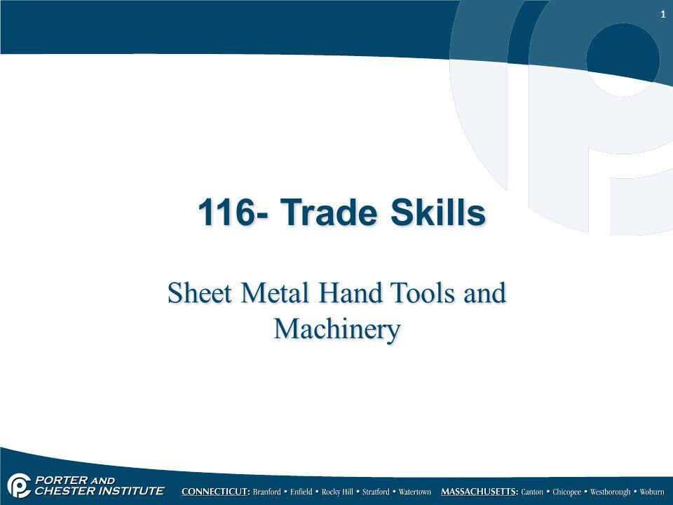 1 116- Trade Skills Sheet Metal Hand Tools and Machinery