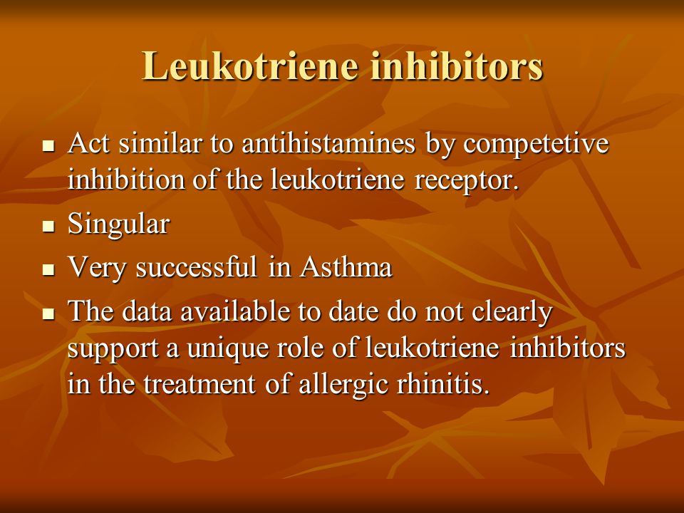 Leukotriene inhibitors Act similar to antihistamines by competetive inhibition of the leukotriene receptor. Act similar to antihistamines by competeti